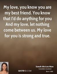 My Love For You Quotes Custom Sarah McLachlan Quotes QuoteHD