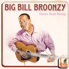House Rent Bill Inspiration Big Bill Broonzy House Rent Stomp CD At Discogs