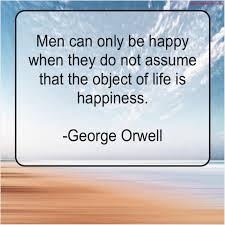 George Orwell Men Can Only Be Happy Liquid Screed