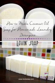 How to Make Coconut Oil Soap for Homemade Laundry Detergent ...