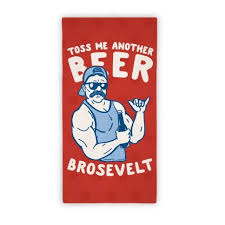 funny beach towels. Toss Me Another Beer Brosevelt Beach Towel - Chill Out With Your Bros, Crack Open Some Beers And Barbecue! Celebrate Bros Show Off Funny Towels W