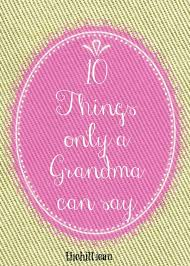 Things grandmas say that moms would never get away with. By Hillary Leonard.  | Single parenting, Multiplication for kids, Parenting