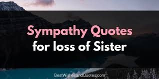 Inspirational Quotes Losing Loved One Magnificent These Sympathy Messages For The Loss Of A Sister Will Help With Grief
