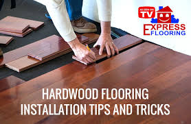 hardwood flooring installation tips and tricks
