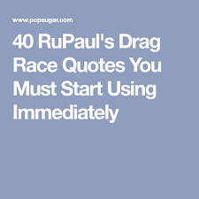 Rupaul Quotes Mesmerizing 48 RuPaul's Drag Race Quotes You Must Start Using Immediately