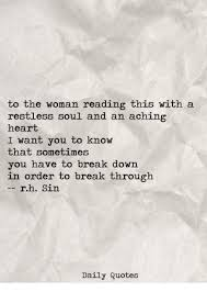 Quotes Of A Broken Heart Gorgeous To The Woman Reading This With A Restless Soul And An Aching Heart I