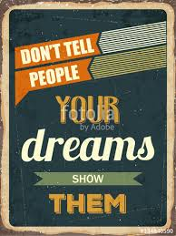 Retro Motivational Quote Don't Tell People Your Dreams Show T Classy T Stock Quote