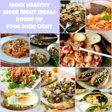 Light Food For Night Quick Healthy Week Night Meals Round Up Food Done Light