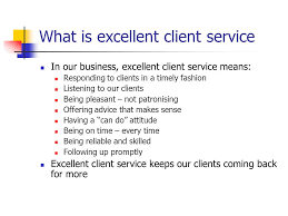 Great Customer Service Means Excellent Client Service Ppt Video Online Download
