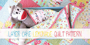 10 Free Layer Cake Quilt Patterns For Beginners & Layer Cake Lemonade Quilt Pattern Adamdwight.com
