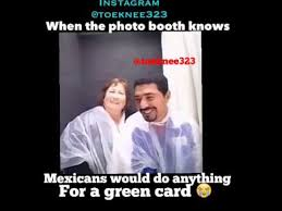 mexicans be like anything for a green card. Mexicans Would Do Anything For Green Card Throughout Be Like YouTube