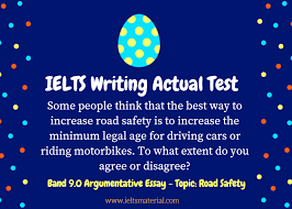 ielts writing actual test band argumentative essay topic com ielts writing band 9 essay road safety