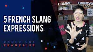 top 5 favourite french expressions in slang by géraldine comme une française