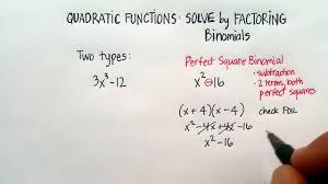 quadratic functions solve by factoring binomials