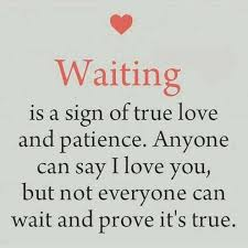 Truelove Means Waiting Quotes
