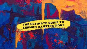 Sermon Illustrations Light Of The World The Ultimate Guide To Sermon Illustrations Rookie Preacher