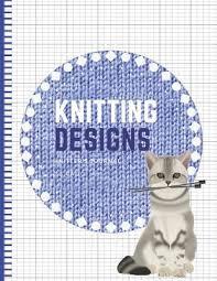 Knitting Designs Graph Paper Notebook Blank Knitters Journal 2