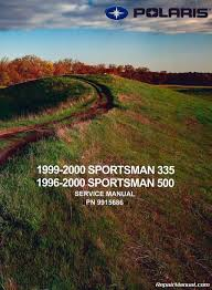 polaris sportsman atv service manual repair 1996 2000 polaris sportsman 335 500 atv service manual