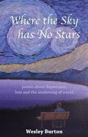 Where the Sky Has No Stars - Wesley Burton - Google Books