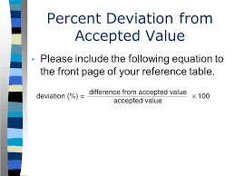 7 percent deviation from accepted value please include the following equation to the front page of your reference table