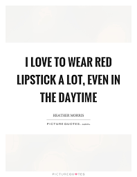 Red Lipstick Quotes Extraordinary Red Lipstick Quotes Sayings Red Lipstick Picture Quotes