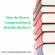 Compensation And Benefits How Do I Learn Compensation Benefits For Free