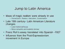 magic realism in latin america by sean willson schafer ppt  5 jump to latin america ideas of magic realism