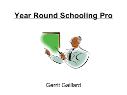 year round schooling power point  year round schooling pro gerrit gaillard