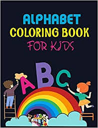 An alphabet colouring book with fun brightly coloured realistic illustrations. Alphabet Coloring Book For Kids Alphabet Coloring Book Fun Coloring Books For Toddlers Kids Pre Writing Pre Reading And Drawing Total 180 Pages Size 8 5 X 11 Publishing Paradise 9781707413751 Amazon Com Books