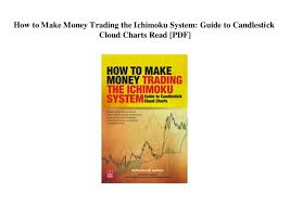 How To Make Money Trading With Candlestick Charts Pdf How To Make Money Trading The Ichimoku System Guide To