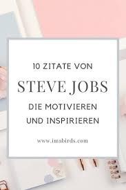 10 Inspirierende Und Motivierende Zitate Von Steve Jobs