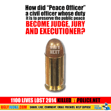 did peace officer become judge jury and executioner how did peace officer become judge jury and executioner