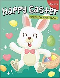Happy Easter Coloring Book For Toddlers 50 Easter Coloring Pages