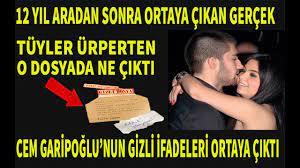 Cem Garipoğlu'nun Saklanan Gizli İfadeleri 12 Yıl Sonra Ortaya Çıktı -  YouTube
