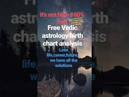 Vedic Astrology Birth Chart Report 100 Real Accurate Personalised Free Vedic Astrology Birth Chart Analysis And Report 100 Free