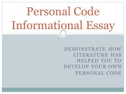 demonstrate how literature has helped you to develop your own  1 demonstrate how literature has helped you to develop your own personal code personal code informational essay