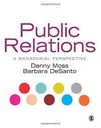 Public Relations: A Managerial Perspective: Amazon.co.uk: Danny Moss,  Barbara DeSanto, Desanto, Barbara: 9780761948575: Books