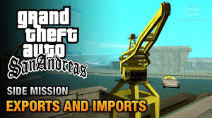 Imports Business Gta San Andreas Exports And Imports A Legitimate Business Trophy Achievement