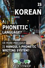 Learn vocabulary, terms and more with flashcards, games and other study tools. Is Korean A Phonetic Language Or Is Hangul A Phonetic Alphabet Autolingual