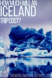 Trip Charge Calculator How Much Will An Iceland Trip Cost In 2019 The World Was Here First