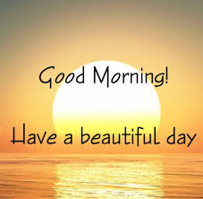 Its A Beautiful Day Quotes Best of Good Morning Have A Beautiful Day Quote Pictures Photos And Images