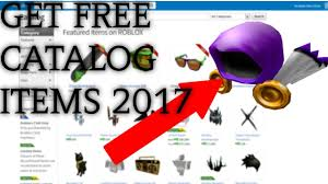 How To Get Free Catalog Items On Roblox 2017 Fast Working Easy