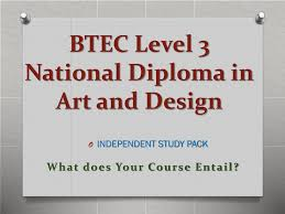 Btec Level 3 Extended Diploma In Art And Design Ppt Btec Level 3 National Diploma In Art And Design