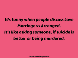 love marriage vs arranged marriage sms quotes image marriage love marriage vs arranged