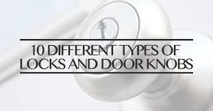 types of door knob locks. 10 different types of locks and door knobs knob e
