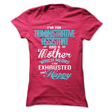 best images about administrative assistant t shirts hoodies 17 best images about administrative assistant t shirts hoodies administrative assistant t shirts awesome shirts i am and i am awesome