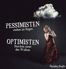 Pessimisten Optimisten Spruch Regen Sprüche Suche