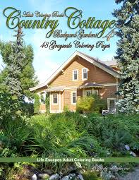 All free coloring pages online at here. Amazon Com Adult Coloring Books Country Cottage Backyard Gardens 4 48 Grayscale Coloring Pages Of Country And English Cottages With Flower Gardens And More 9781796753394 Hawthorne Kimberly Books