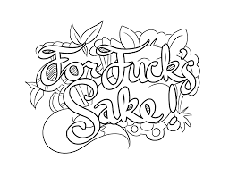 For Fuck s Sake Coloring Page by Colorful Language 2015.