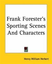 frank forester sporting scenes and